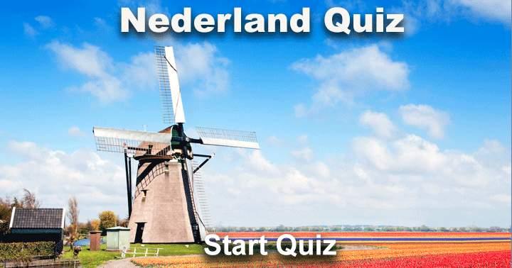 Weet jij alles van Nederland? Flinke uitdaging voor heel België!